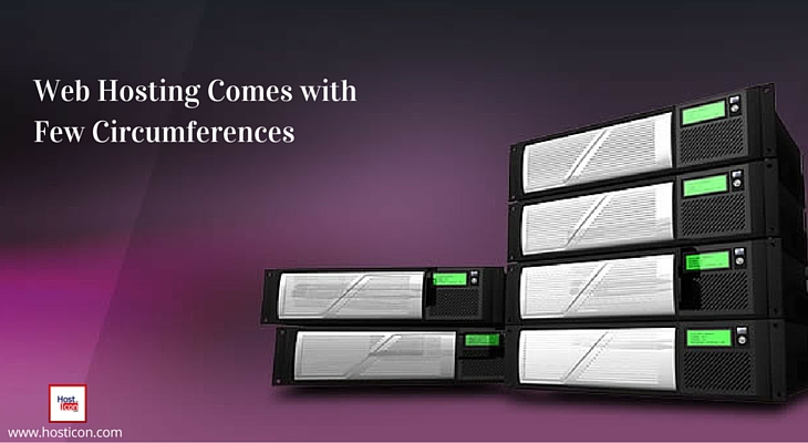 Web Hosting Comes With Few Circumferences