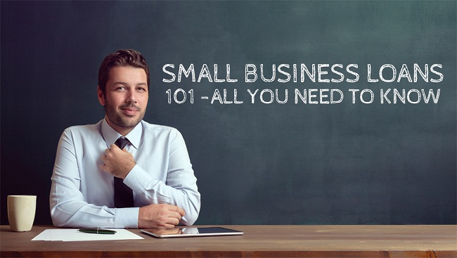 Small Business Loans 101