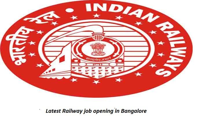 Latest Railway Job Opening In Bangalore