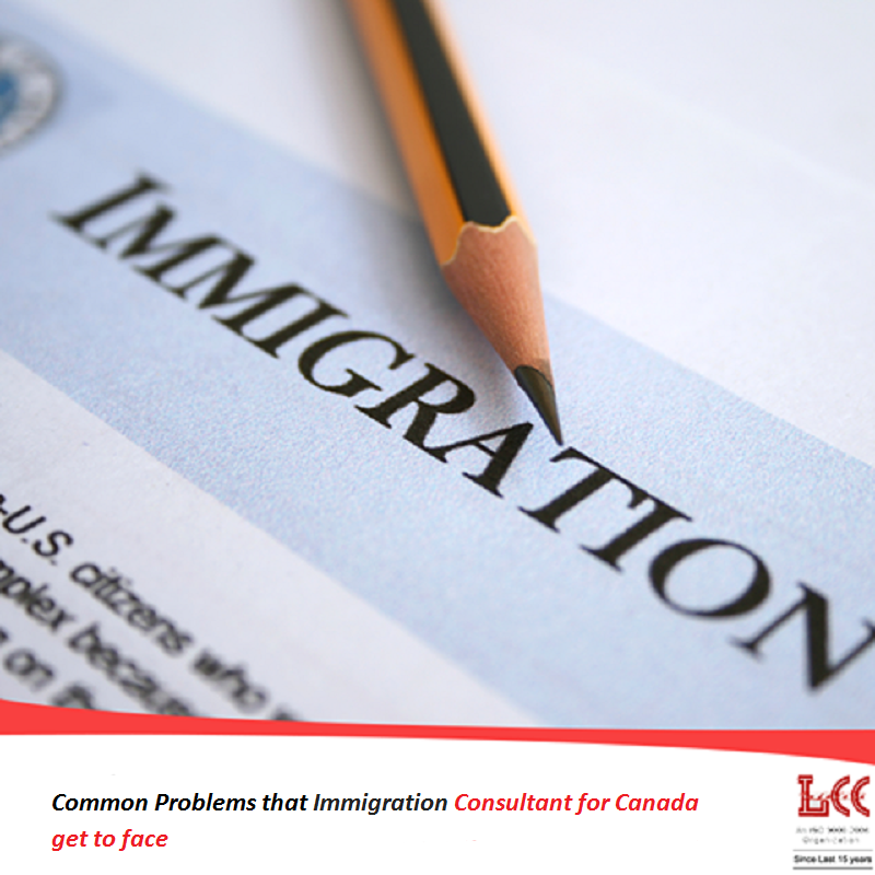 Common Problems That Immigration Consultant For Canada Get To Face