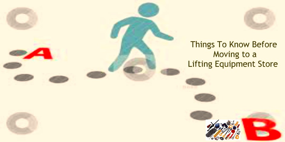 Things To Know Before Moving to a Lifting Equipment Store